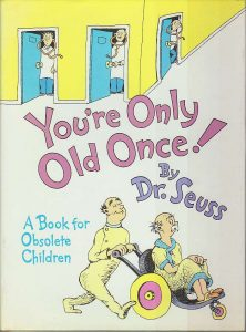 your only old once by Dr. Suess